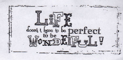 Life Doesnt Have To Be Perfect m